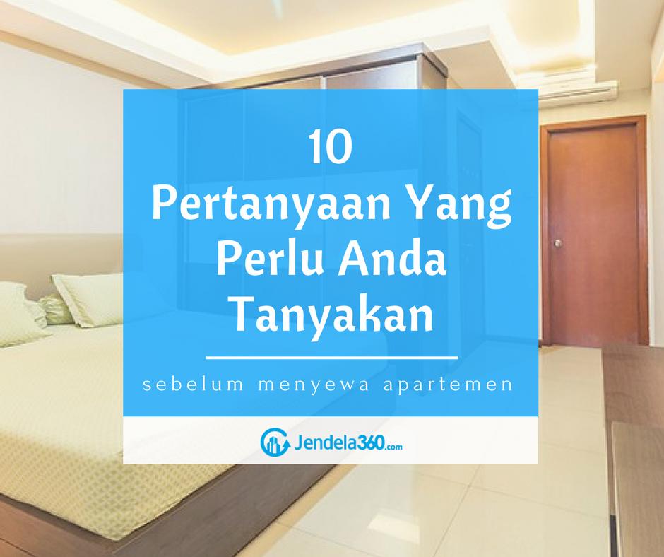 10 Pertanyaan Yang Perlu Anda Tanyakan Sebelum Menyewa Apartemen