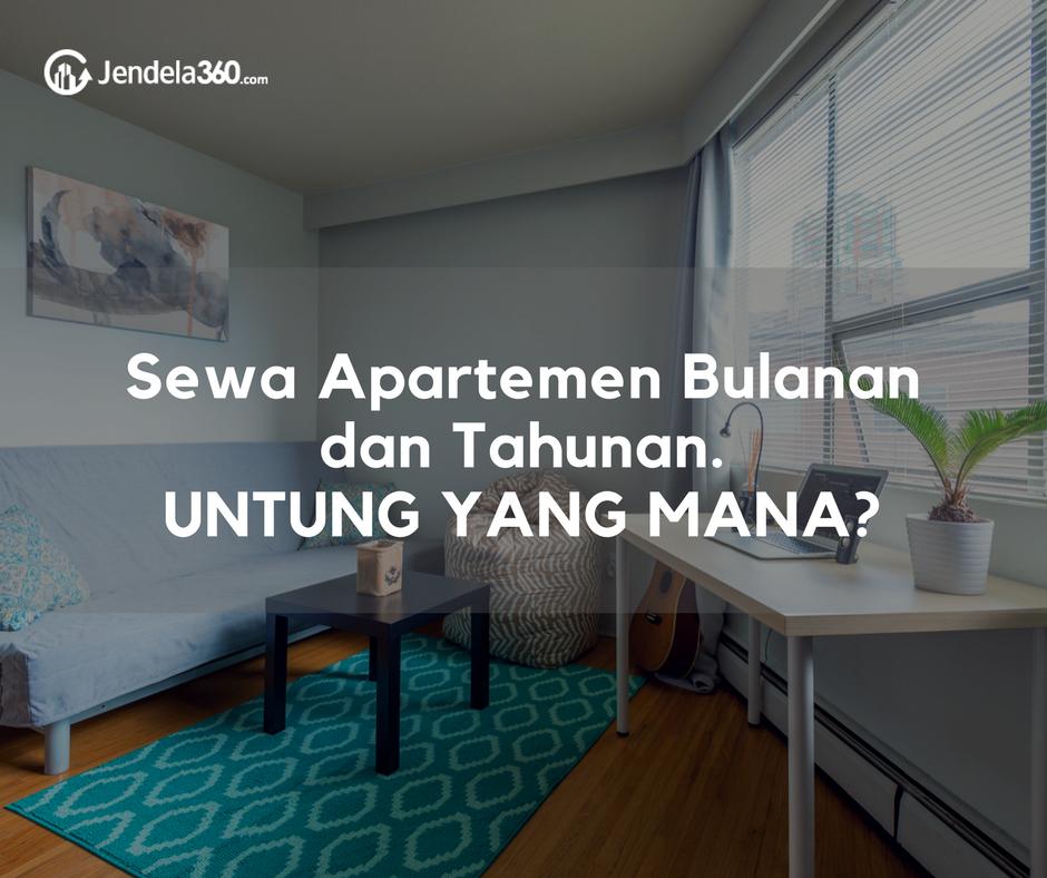 Antara Sewa Apartemen Bulanan Dan Tahunan, Untung Yang Mana?