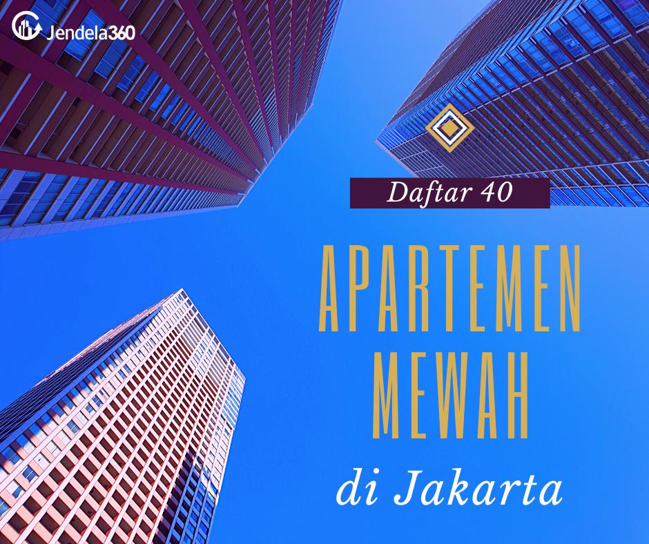 40 Daftar Apartemen Mewah di Jakarta dengan Fasilitas Super Komplit