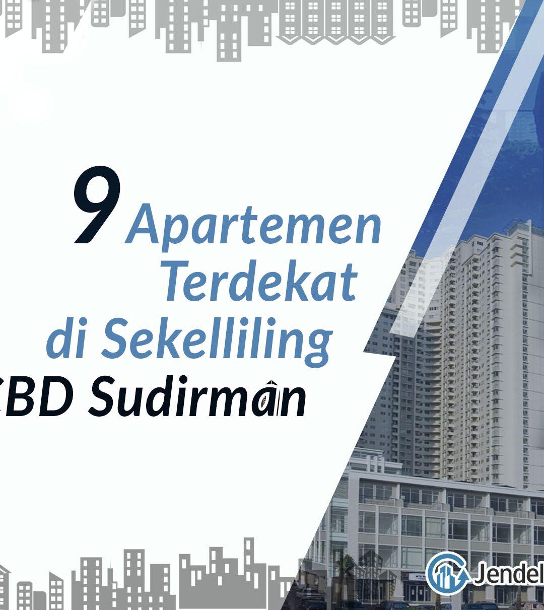 9 Apartemen Terdekat di Sekeliling SCBD Sudirman
