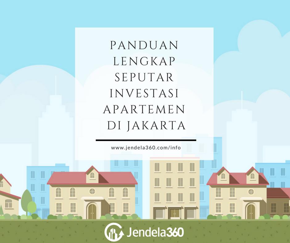 Panduan Lengkap Seputar Investasi Apartemen di Jakarta