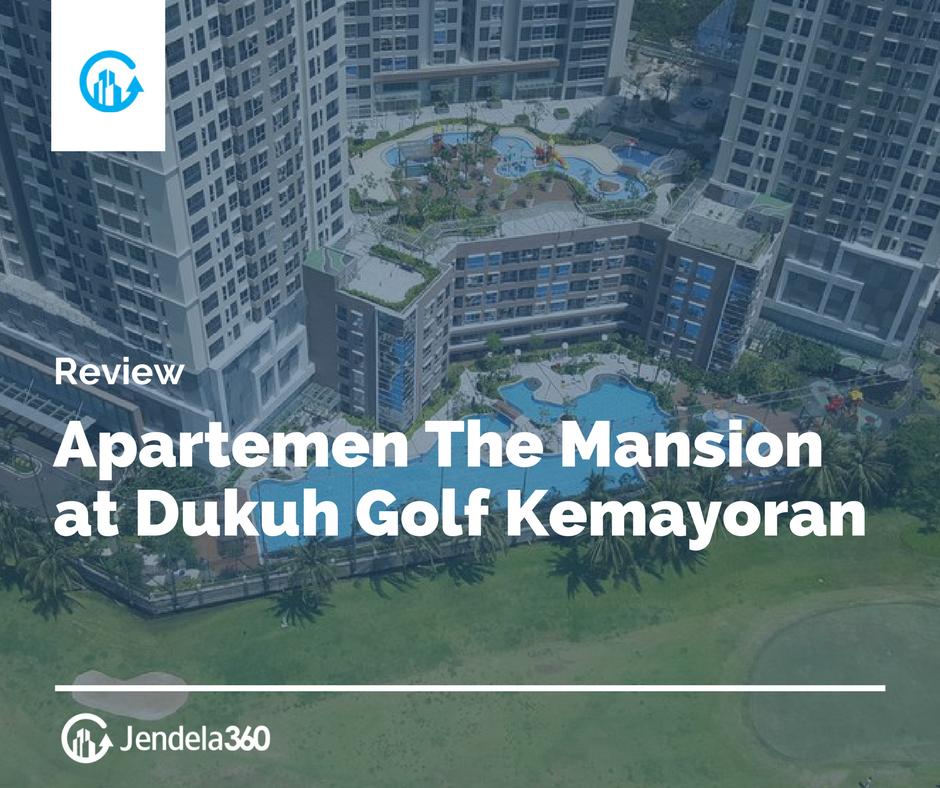 Review Apartemen The Mansion at Dukuh Golf Kemayoran