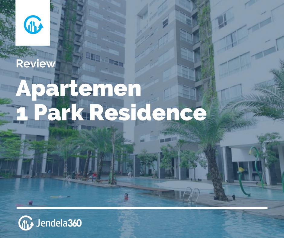 Review Apartemen 1 Park Residence