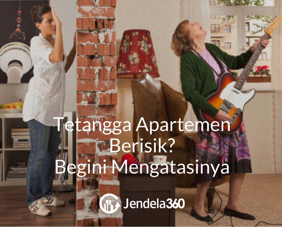 Tetangga Apartemen Berisik? Begini Cara Mengatasinya