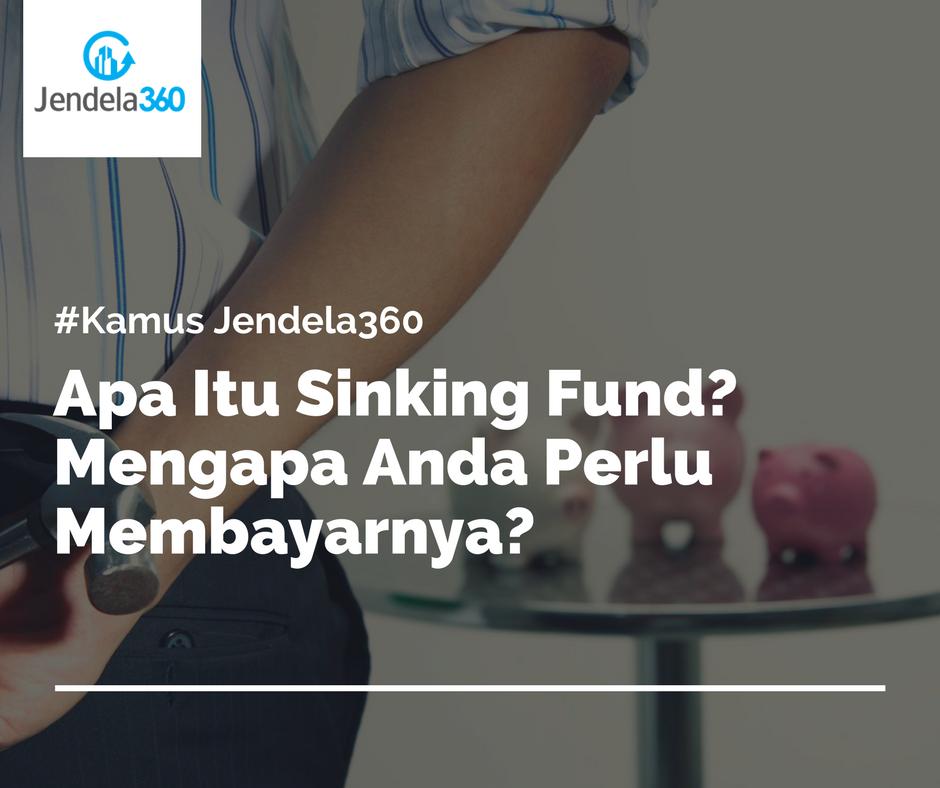 Apa Itu Sinking Fund? Mengapa Perlu Membayar Sinking Fund?