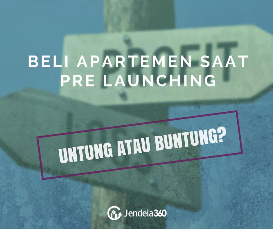 Beli Apartemen Saat Pre Launching, Lebih Untung Atau Malah Rugi?