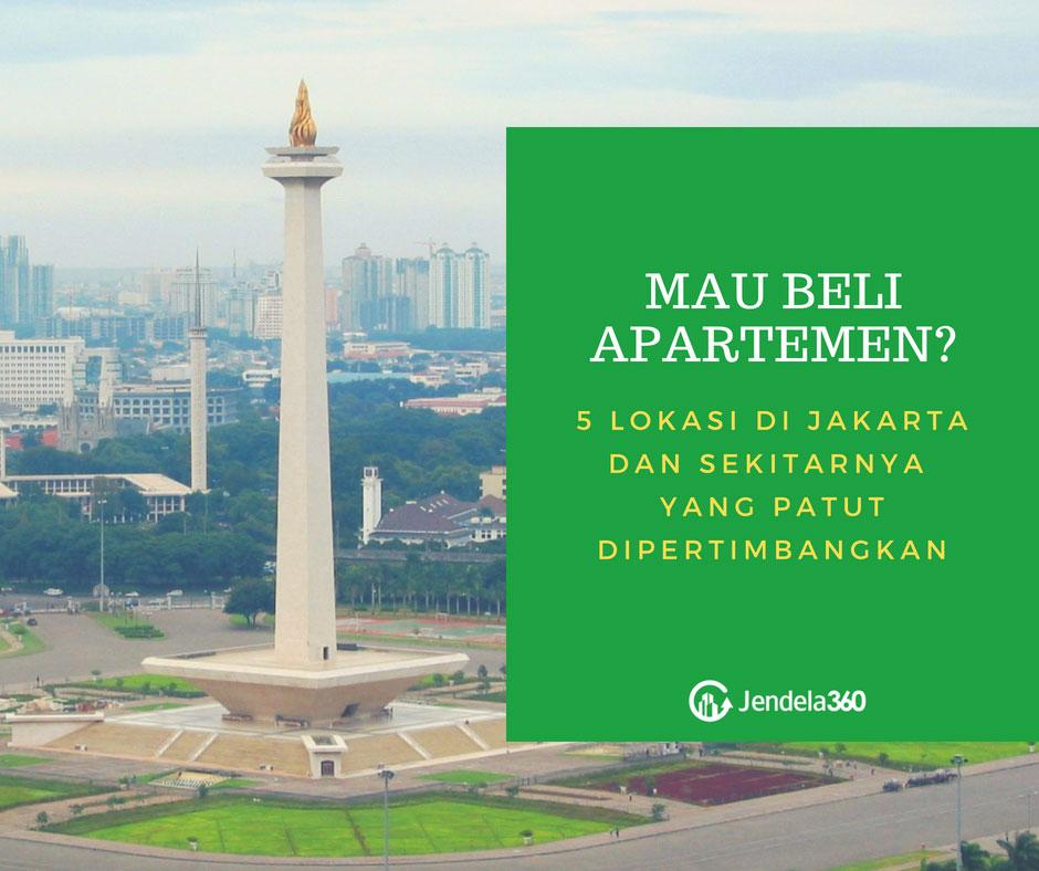 Mau Beli Apartemen? 5 Lokasi di Jakarta dan Sekitarnya Ini Perlu Dipertimbangkan