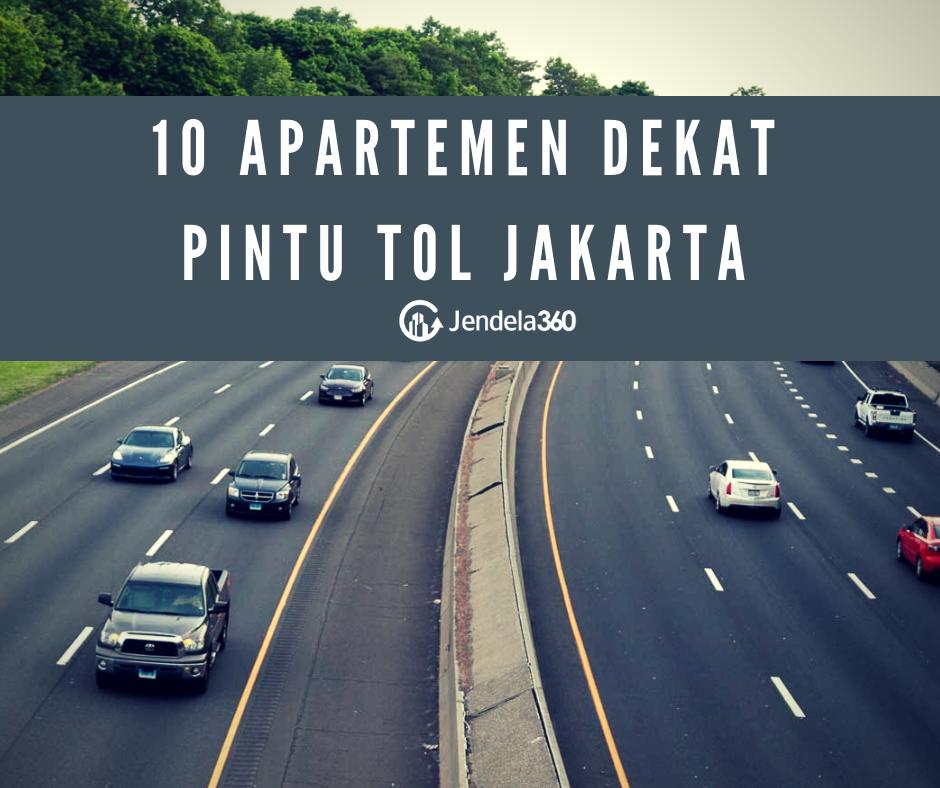 10 Apartemen Dekat Pintu Tol di Jakarta