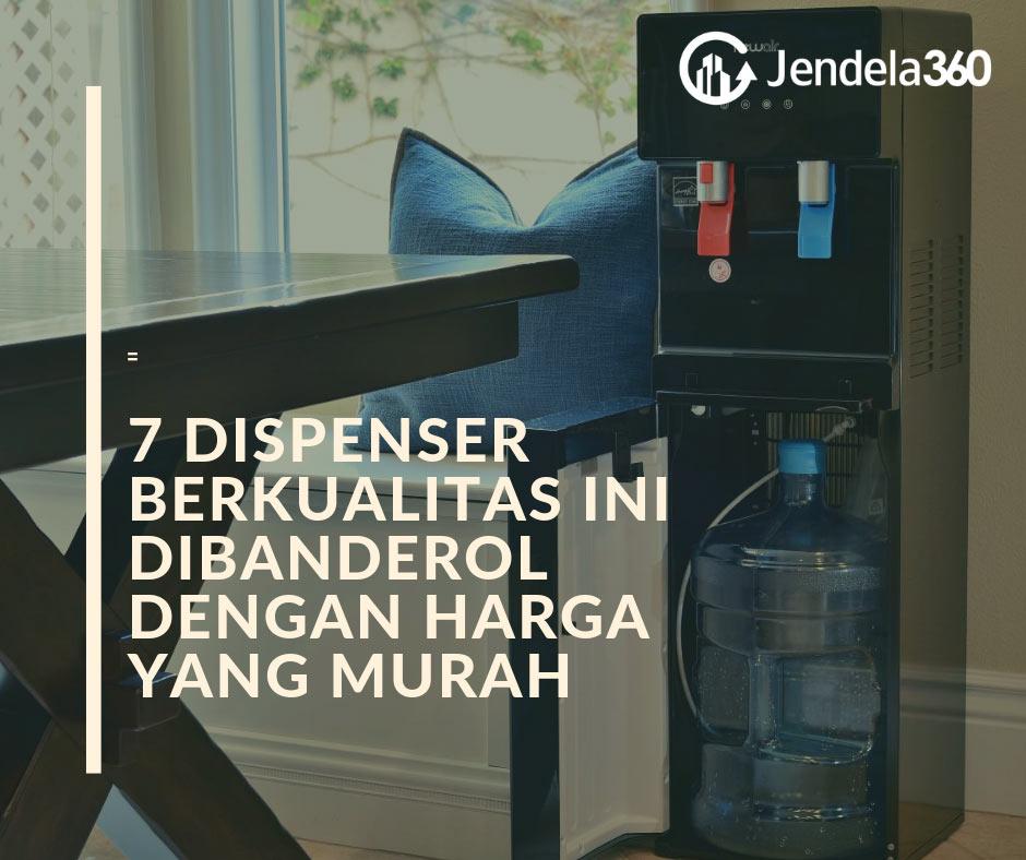 7 Dispenser Berkualitas Ini Dibanderol Dengan Harga Yang Murah Lho