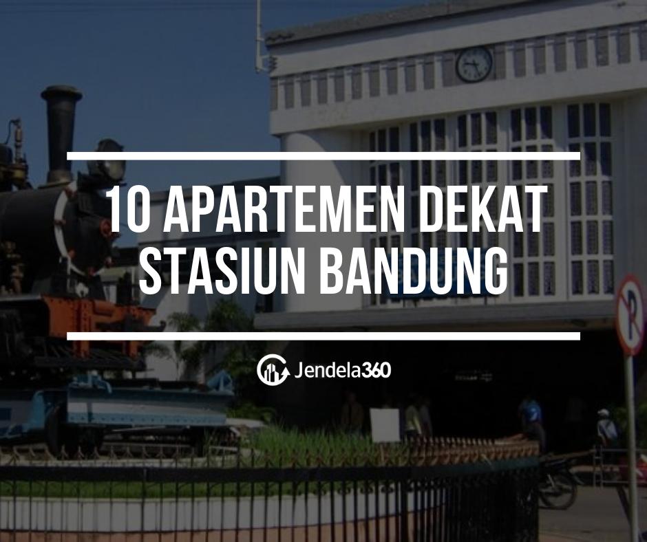 10 Apartemen Dekat Stasiun Bandung Bagi Anda Para Pengunjung