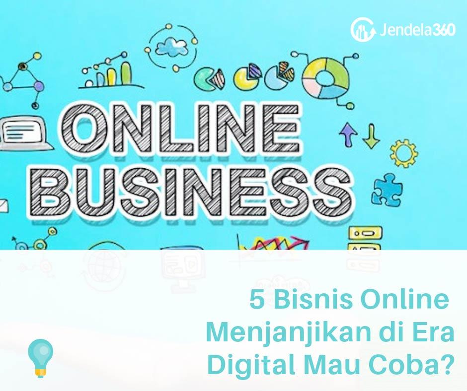5 Bisnis Online Yang Menjanjikan Di Era Digital Ini Mau Mencoba
