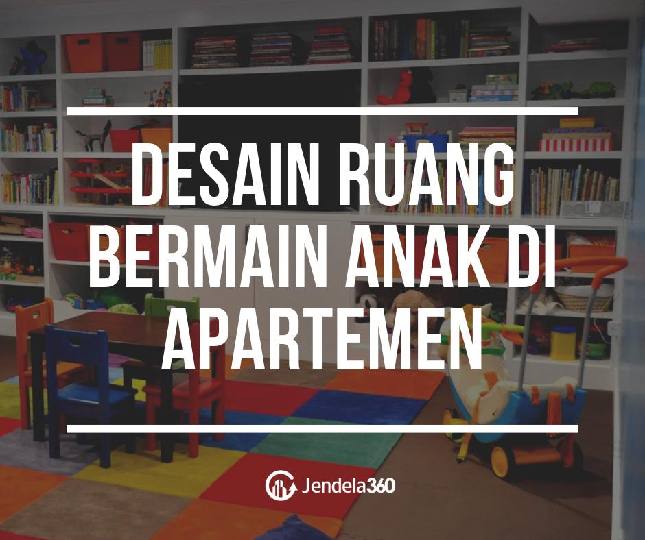 10 Ide dan Tips Desain Ruang Bermain Anak di Apartemen yang Nyaman