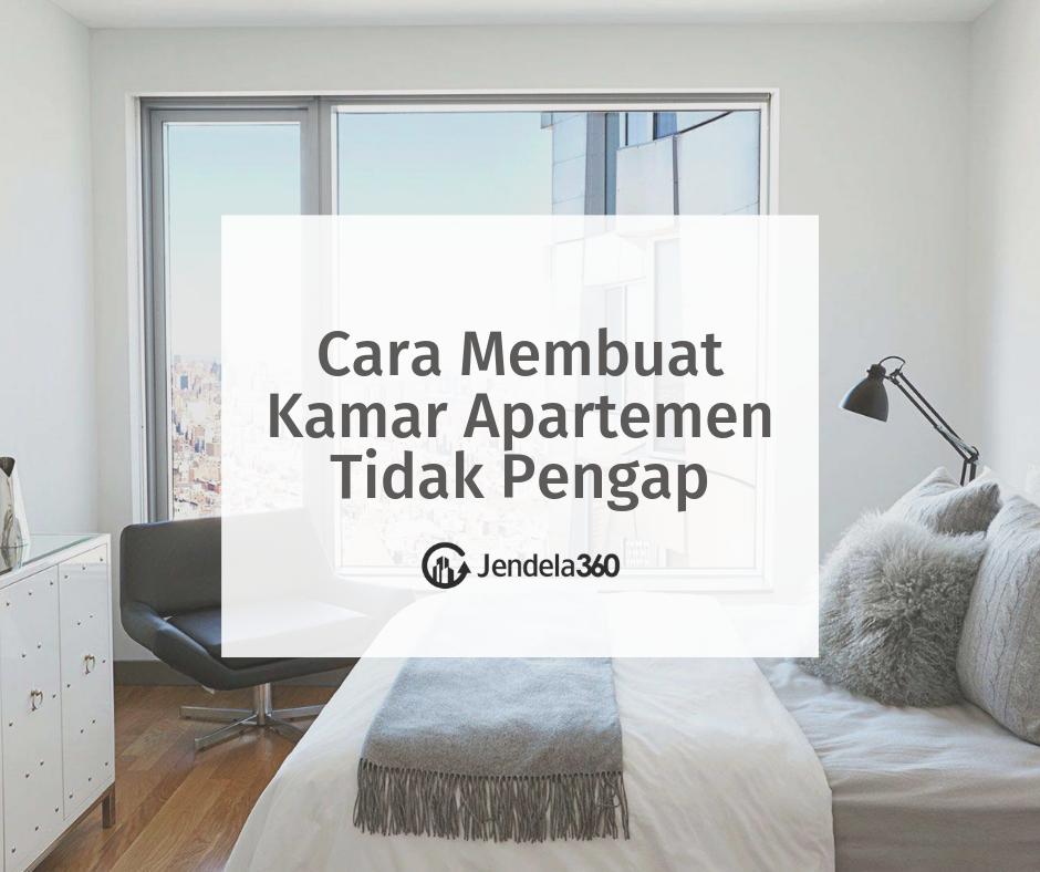 10+ Tips dan Cara Membuat Kamar Apartemen Tidak Pengap