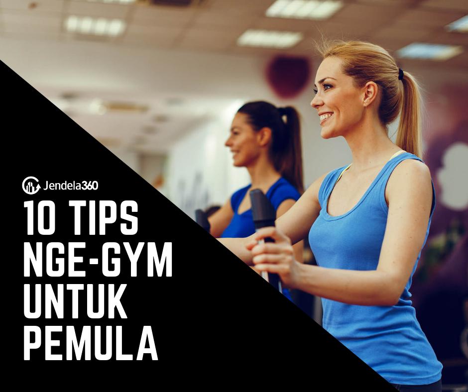 10 Tips Nge-Gym Untuk Pemula Agar Segera Dapatkan Tubuh Ideal