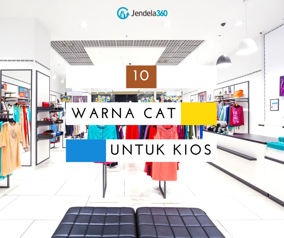 10 Warna Cat Kios yang Menarik, Cocok untuk Bisnis Anda