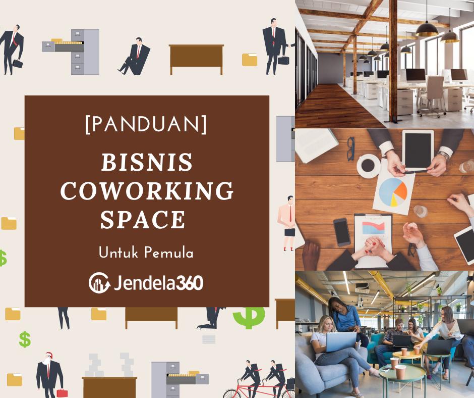 Panduan Memulai Bisnis Coworking Space, Cocok untuk Pemula