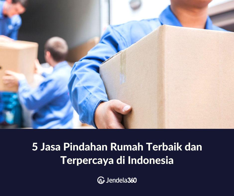 5 Jasa Pindahan Rumah Terbaik dan Terpercaya di Indonesia