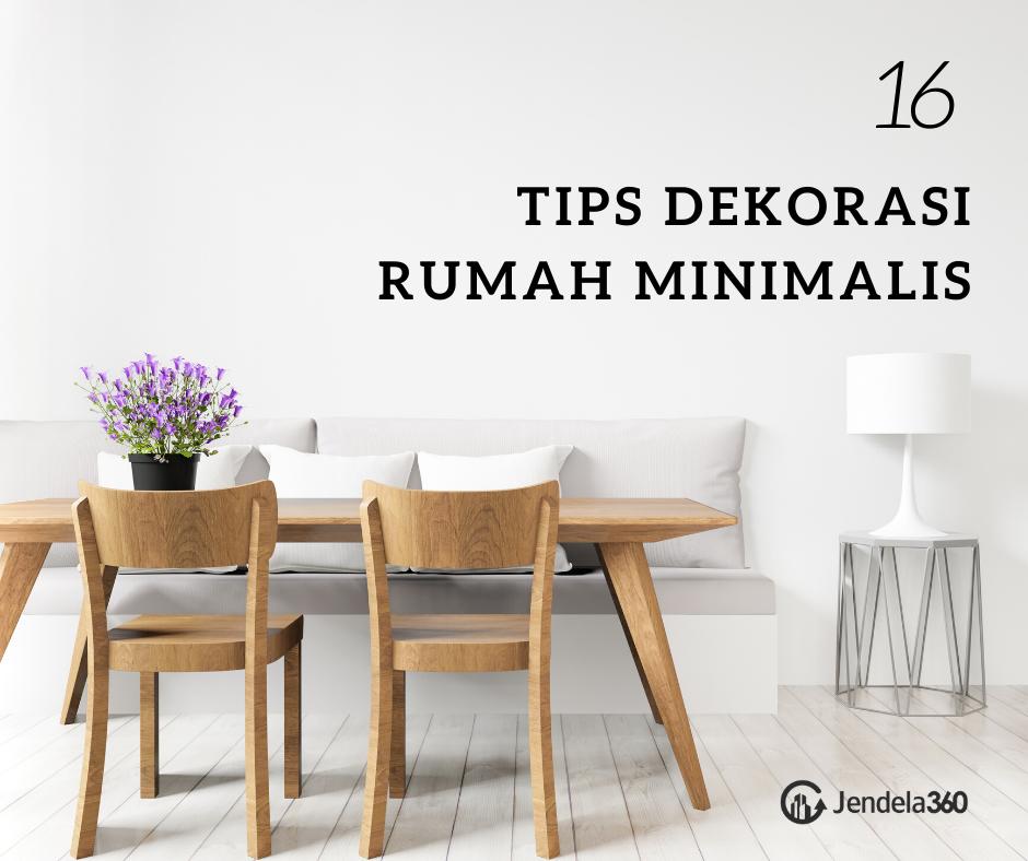16 Tips Dekorasi Rumah Minimalis Sebagai Panduan Anda