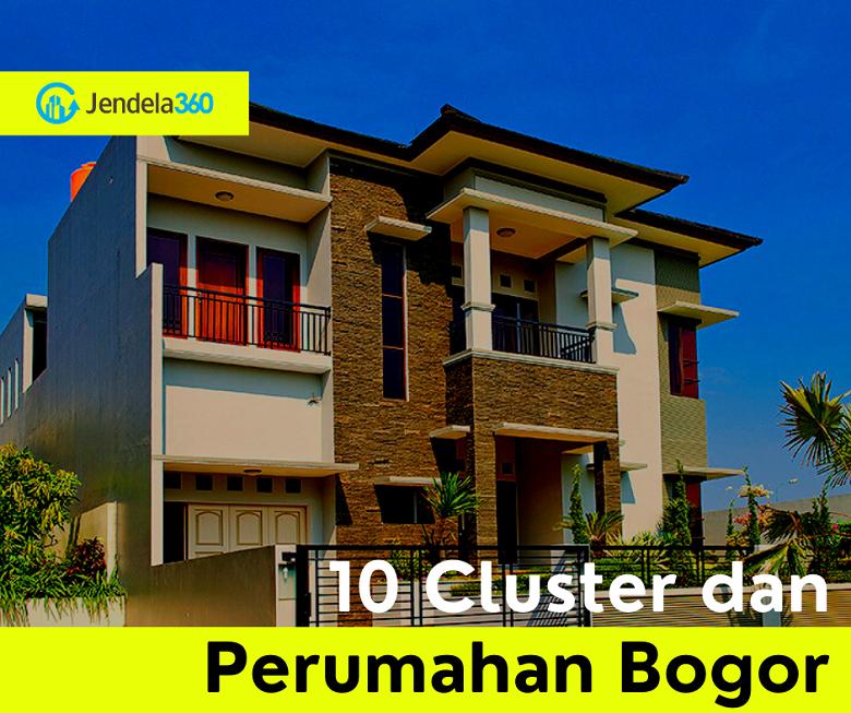 10 Cluster dan Perumahan Bogor dengan Harga Mulai dari Rp140 Juta