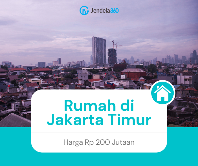 Cari Rumah Dijual di Jakarta Timur Harga 200 Jutaan? Cek 6 Rumah Ini