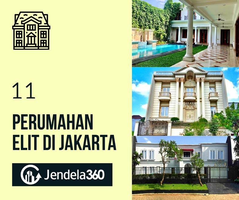 11 Kawasan Perumahan Elit Jakarta dari Ujung Selatan Sampai Utara