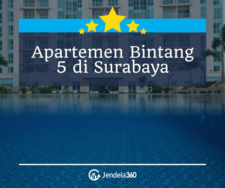 7 Apartemen Bintang 5 di Surabaya yang Setara Hotel Mewah