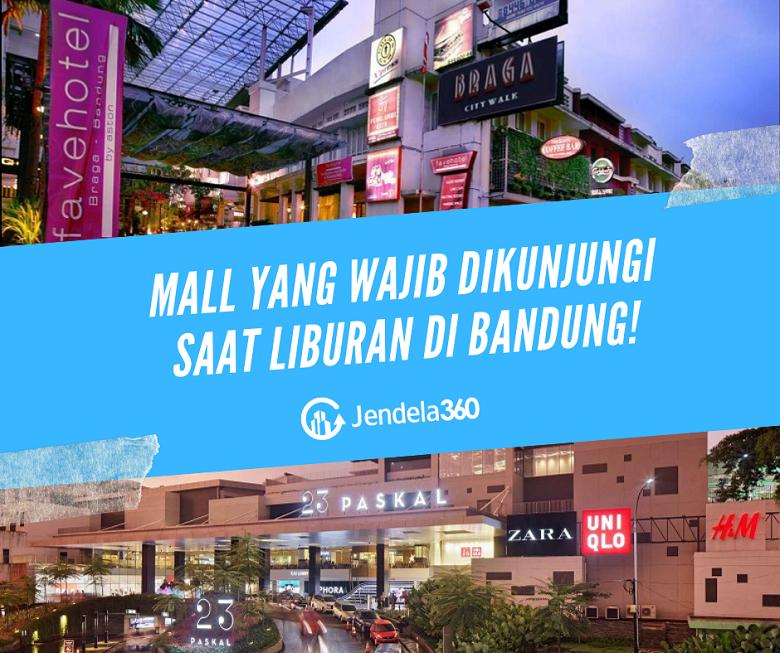 9 Mall yang Wajib Dikunjungi Saat Liburan di Bandung