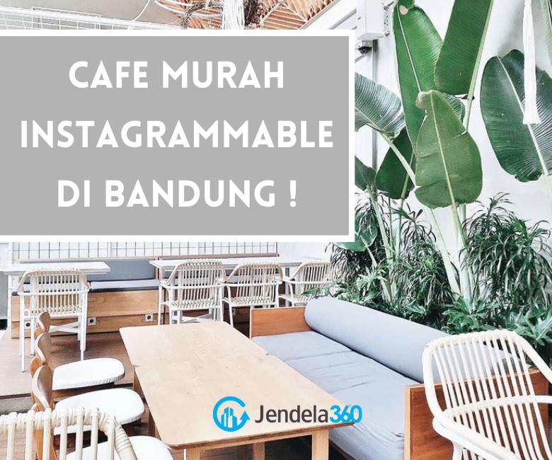 Cari Cafe Murah yang Instagramable di Bandung? Cek Di Sini!