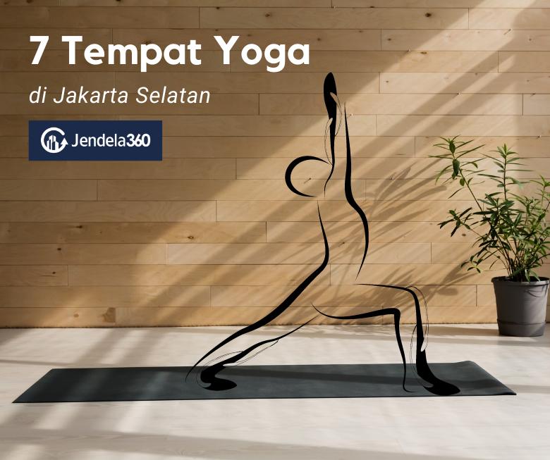 7 Yoga di Jakarta Selatan yang Seru dan Terjangkau