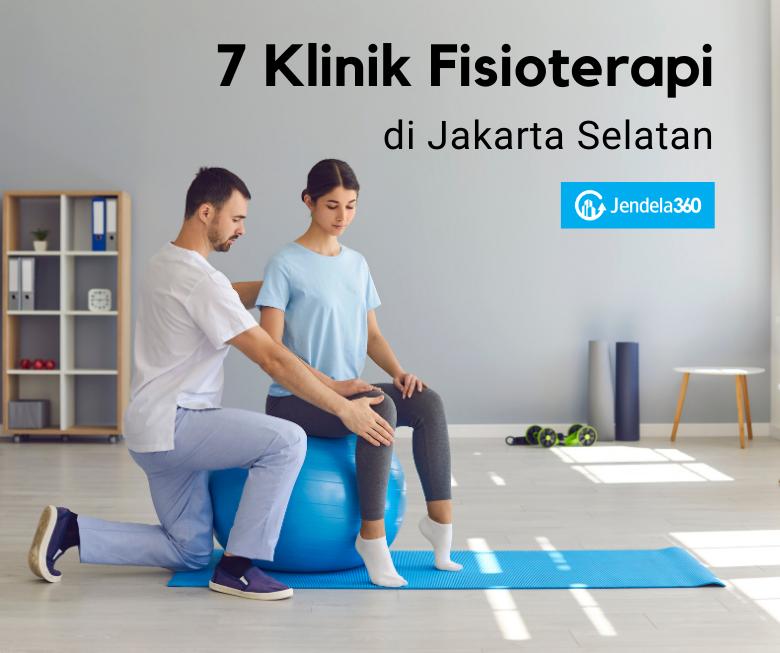 7 Klinik Fisioterapi di Jakarta Selatan dengan Dokter Berpengalaman