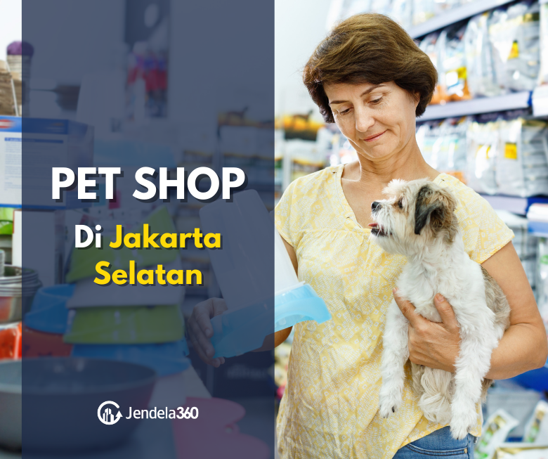 8 Pet Shop di Jakarta Selatan yang Jadi Favorit Pet Lover