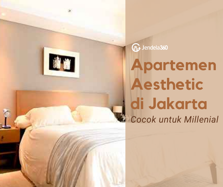 9 Apartemen Aesthetic di Jakarta Yang Cocok Untuk Hunian Millenial