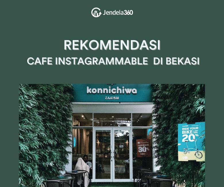 7 Rekomendasi Cafe Instagrammable di Bekasi