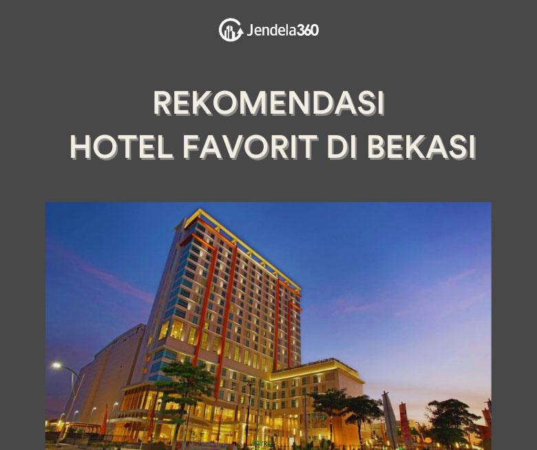 7 Rekomendasi Hotel Favorit di Bekasi